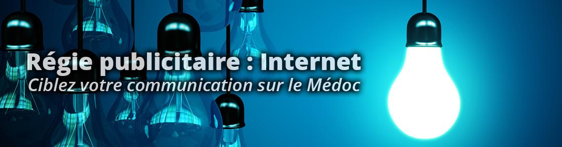 Régie Publicitaire - Internet : Ciblez votre communication sur les prospects médocains