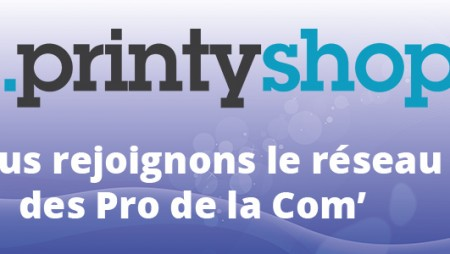 Nous rejoignons le réseau PrintyShop